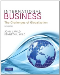 Test Bank for International Business The Challenges of Globalization 6th Edition John J Wild Download 6th Edition by Wild