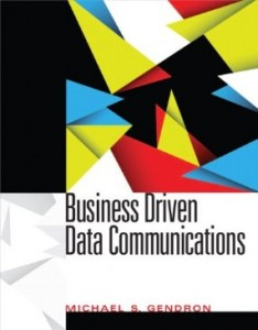 Test bank for Business Driven Data Communications by Gendron