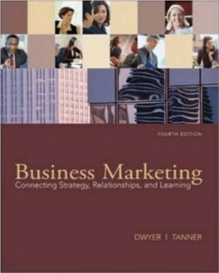 Test bank for Business Marketing Connecting Strategy Relationships and Learning 4th Edition by Dwyer