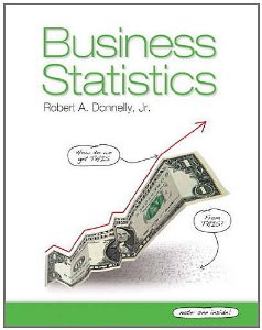 Test bank for Business Statistics 1st Edition by Donnelly