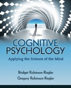 Test bank for Cognitive Psychology Applying The Science of the Mind 3rd Edition by Robinson-Riegler