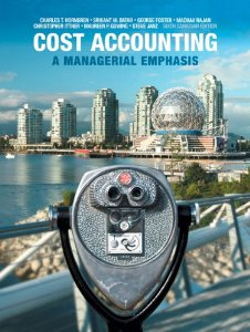Test bank for Cost Accounting A Managerial Emphasis 6th Canadian Edition by Horngren