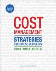 Test bank for Cost Management Strategies for Business Decisions 4th Edition by Hilton