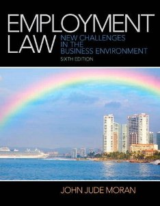 Test bank for Employment Law 6th Edition by Moran