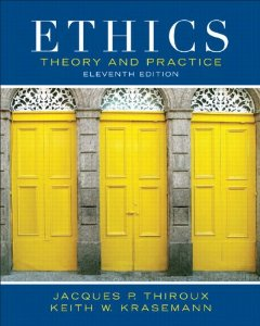 Test bank for Ethics Theory and Practice 11th Edition by Thiroux