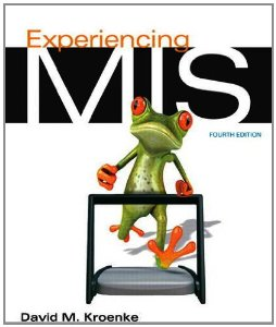 Test bank for Experiencing MIS 4th Edition by Kroenke