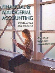 Test bank for Financial and Managerial Accounting Information for Decisions 5th Edition by Wild
