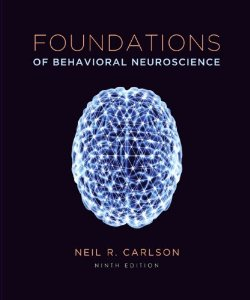 Test bank for Foundations of Behavioral Neuroscience 9th Edition by Carlson