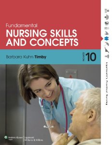 Test bank for Fundamental Nursing Skills and Concepts 10th Edition by Timby