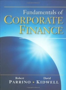 Test bank for Fundamentals of Corporate Finance 1st Edition by Parrino