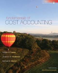 Test bank for Fundamentals of Cost Accounting 3rd Edition by Lanen