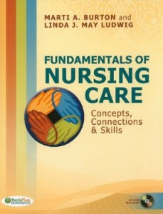 Test bank for Fundamentals of Nursing Care Concepts Connections and Skills by Burton