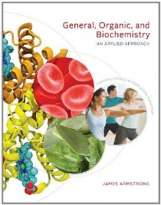 Test bank for General Organic and Biochemistry An Applied Approach 1st Edition by Armstrong