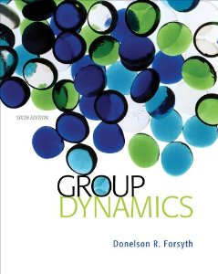 Test bank for Group Dynamics 6th Edition by Forsyth