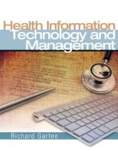 Test bank for Health Information Technology and Management 1st Edition by Gartee