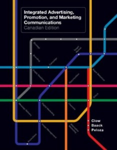 Test bank for Integrated Advertising Promotion and Marketing Communications 1st Canadian Edition by Clow