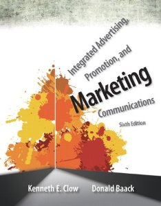 Test bank for Integrated Advertising Promotion and Marketing Communications 6th Edition by Clow