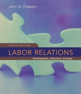 Test bank for Labor Relations Development Structure Process 10th Edition by Fossum