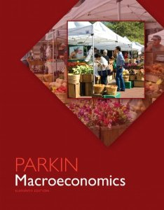 Test bank for Macroeconomics 11th Edition by Parkin