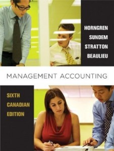 Test bank for Management Accounting 6th Canadian Edition by Horngren