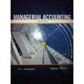Test bank for Managerial Accounting 6th Edition by Hartgraves