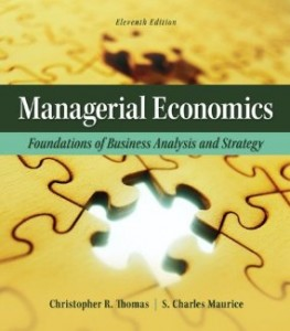Test bank for Managerial Economics Foundations of Business Analysis and Strategy 11th Edition by Thomas