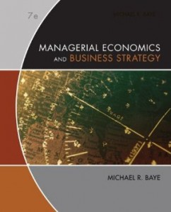 Test bank for Managerial Economics and Business Strategy 7th Edition by Baye