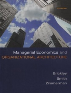 Test bank for Managerial Economics and Organizational Architecture 5th Edition by Brickley