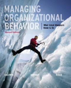 Test bank for Managing Organizational Behavior What Great Managers Know and Do 2nd Edition by Baldwin