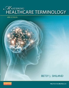 Test bank for Mastering Healthcare Terminology 4th Edition by Shiland