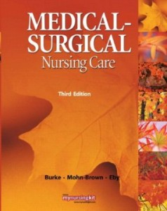 Test bank for Medical Surgical Nursing Care 3rd Edition by Burke