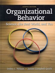 Test bank for Organizational Behavior Science The Real World and You 8th Edition by Nelson