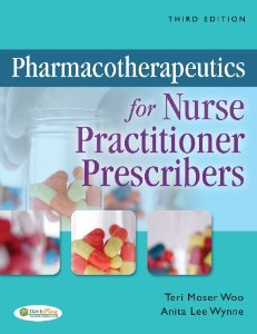 Test bank for Pharmacotherapeutics for Nurse Practitioner Prescribers 3rd Edition by Woo
