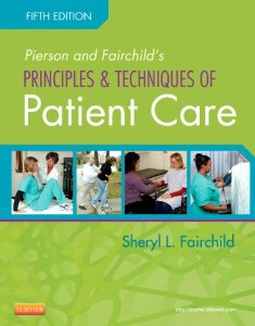 Test bank for Pierson and Fairchilds Principles and Techniques of Patient Care 5th Edition by Fairchild