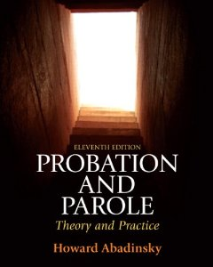 Test bank for Probation and Parole Theory and Practice 11th Edition by Abadinsky