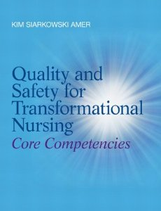 Test bank for Quality and Safety for Transformational Nursing Core Competencies by Amer