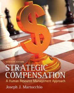 Test bank for Strategic Compensation A Human Resource Management Approach 7th Edition by Martocchio