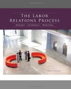 Test bank for The Labor Relations Process 10th Edition by Holley
