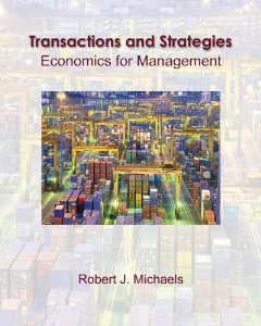 Test bank for Transactions and Strategies Economics for Management 1st Edition by Michaels